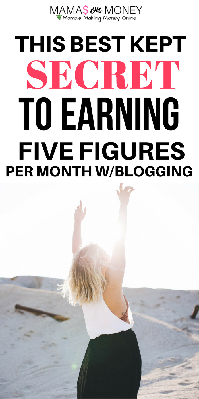 The best kept secret to earning five figures monthly with blogging