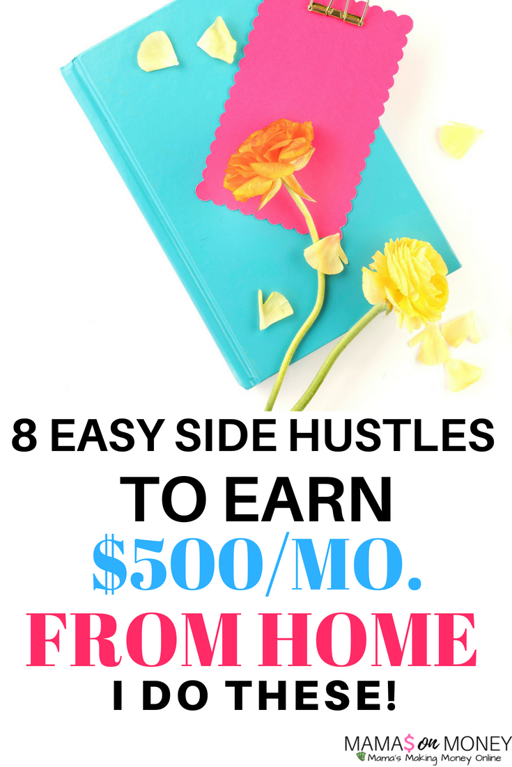 8 Easy Side Hustle Ideas to Earn $500 Per Month From Home
