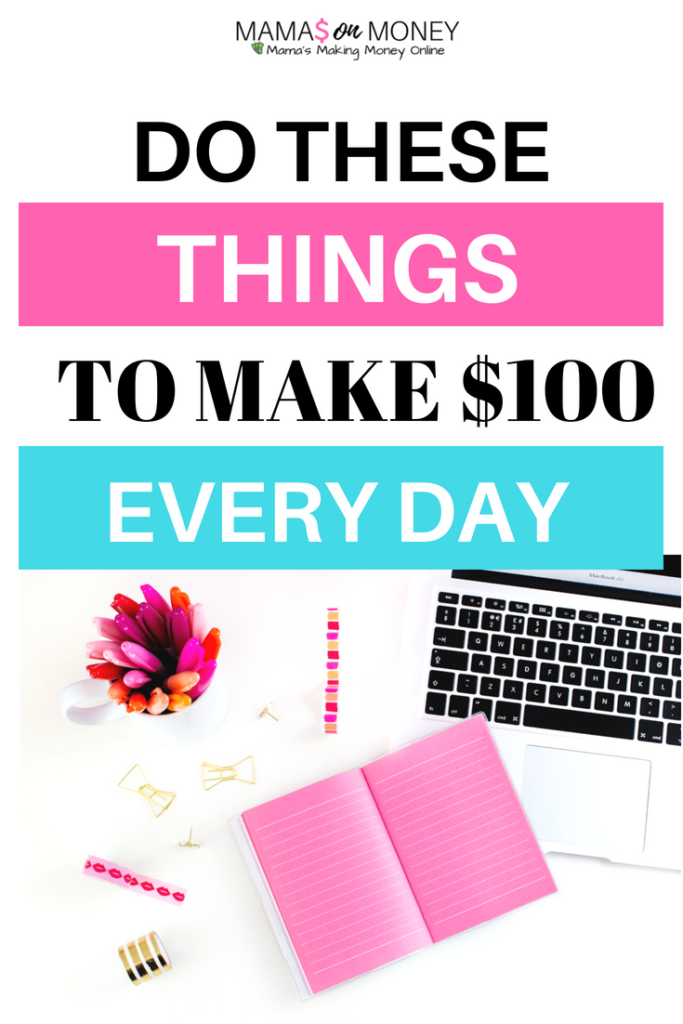 Do These Things to Make $100 Everyday