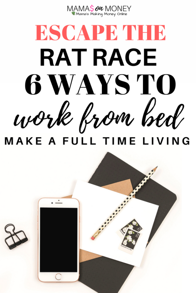 6 Ways to Work From Bed (And, Make a Full Time Living)