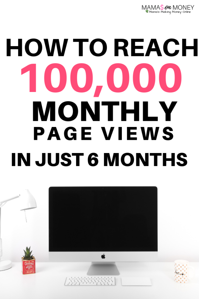 How to Reach 100,000 Monthly Pageviews in 6 Months