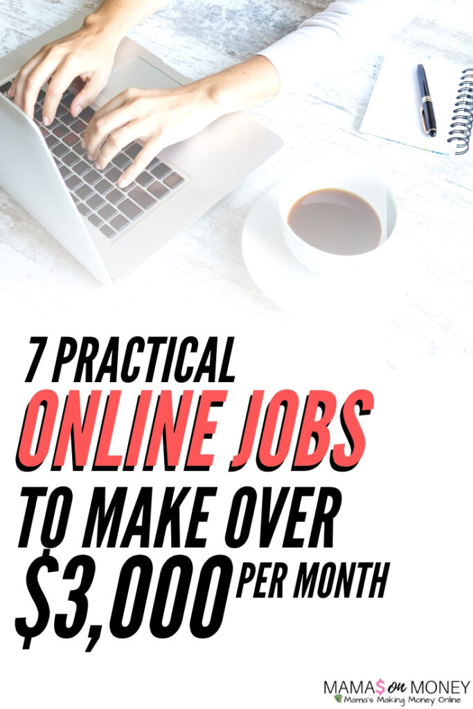7 Practical Online Jobs To Make $3,000/Mo (or More)