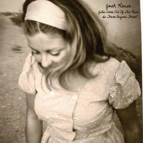 JoshRouse-JulieComeOutOfTheRain