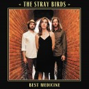 The Stray Birds' Best Medicine Now Available for Pre-Order on CD and LP
