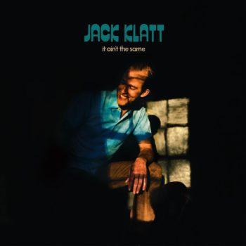 Jack Klatt It Ain't the Same