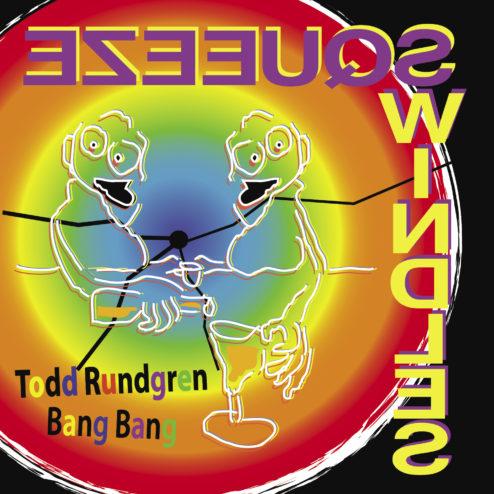 Todd Rundgren Squeeze Bang Bang Swindles