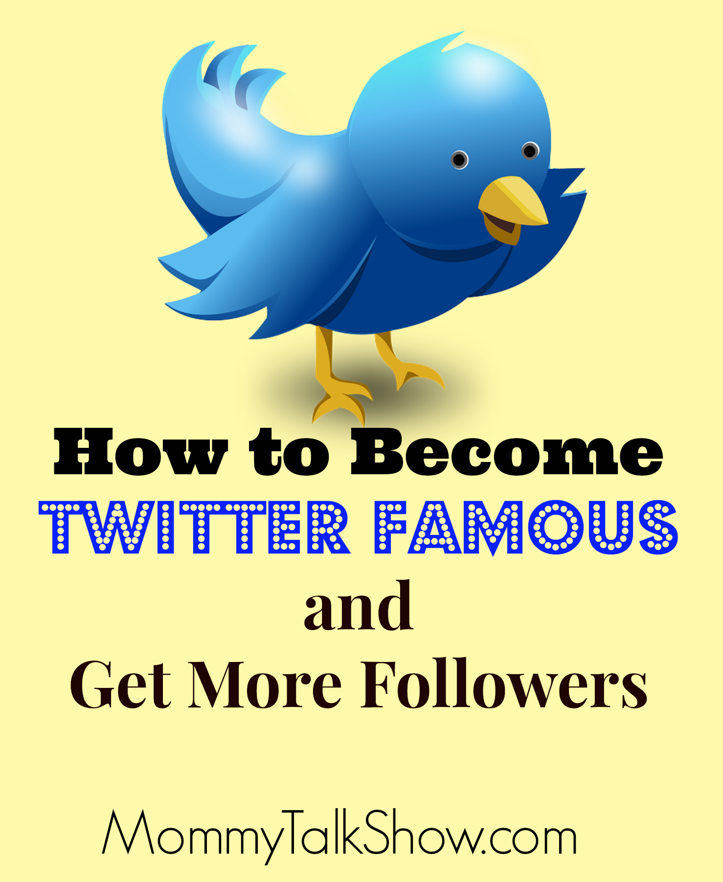How to Become Twitter Famous and Get More Followers ~ MommyTalkShow.com
