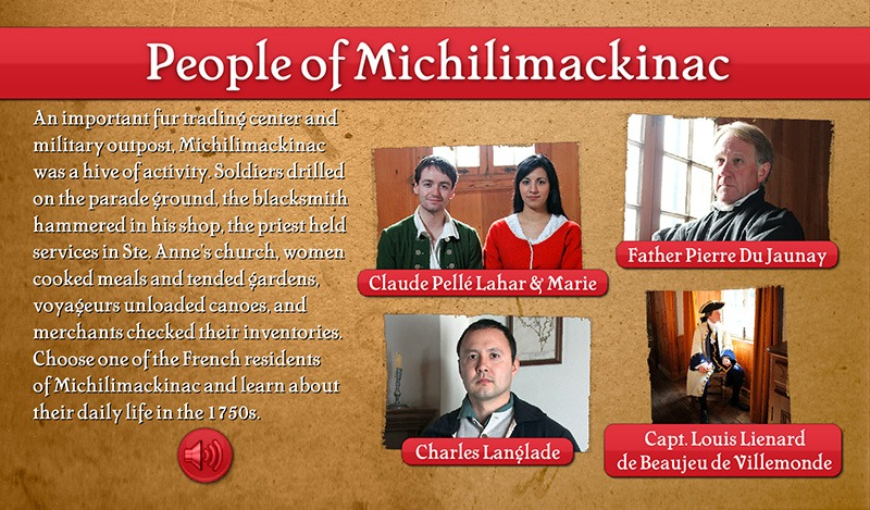 Interactive Touch Screen Menu - People of Michilimackinac - Mackinac State Historic Parks