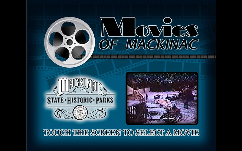 """Future Media Corporation used client-supplied video clips to recreate a multi-level touch screen experience """"Movies of Mackinac"""" for the Mackinac State Historic Parks."""