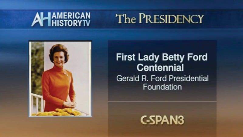 C-SPAN – First Lady Betty Ford Centennial – Grand Rapids Michigan