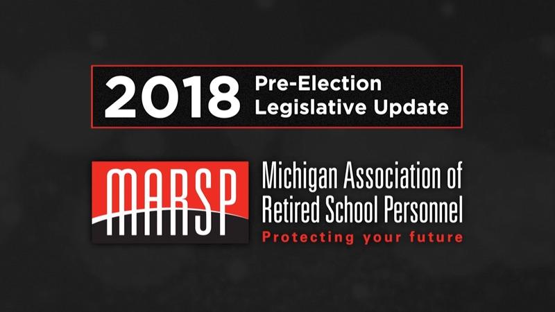 Michigan Association of Retired School Personnel - Pre-Election Legislative Update