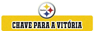 CHAVE PARA A VITORIA steelers