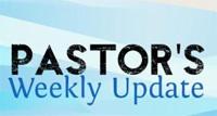 Pastor's Weekly Update