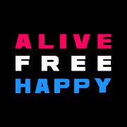 Alive Free Happy