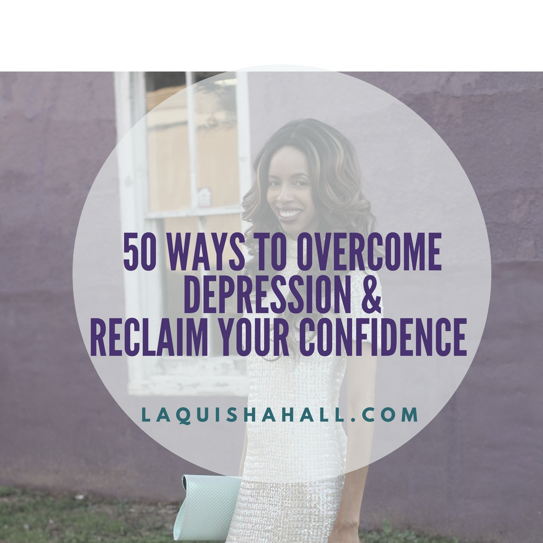 50 Ways To Overcome Depression and Reclaim Your Confidence
