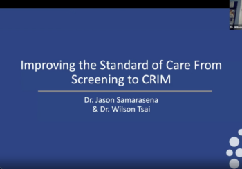 Improving the Standard of Care from Screening to CRIM