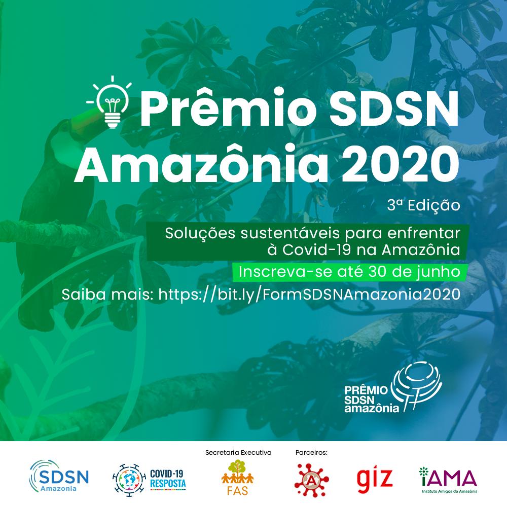 Lançamento da 3ª edição do Prêmio SDSN Amazônia & Lançamento de Chamada de financiamento para projetos focados no enfrentamento da COVID-19 na Pan-Amazônia em parceria com o Instituto Amigos da Amazônia (iAMA).