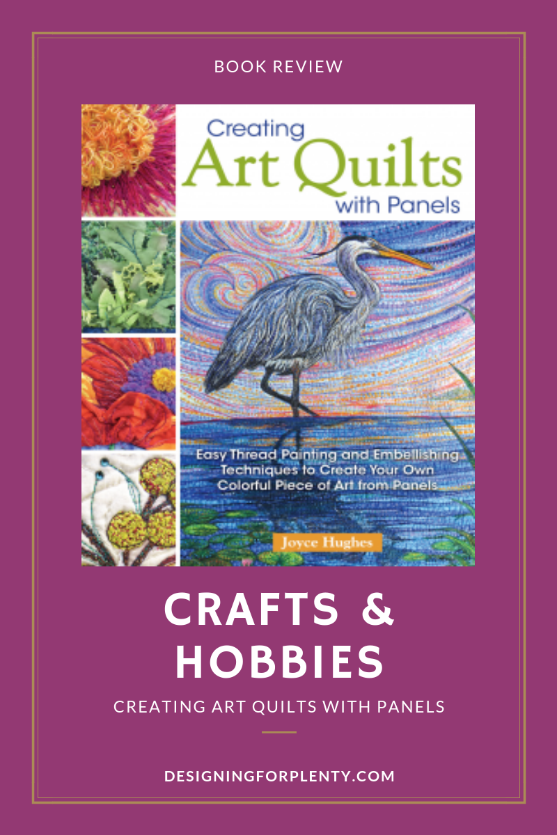 quilting, panels, embellish, crafts, ,Fox Chapel Publishing, creating art quilts with panels, joyce hughes