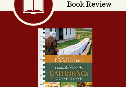 Amish Friends Gatherings Cookbook, Wanda E. Brunstetter, cooking, cookbook, book review