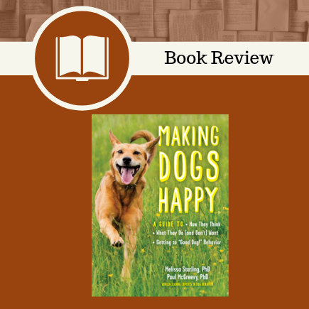 making dogs happy, dogs, training, friendship, Paul McGreevy, Melissa Starling, The Experiment