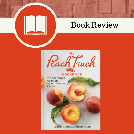 the peach tree cookbook, Stephen K. Rose, Jessica N. Rose, Scribner, Cooking, Food and Wine, cookbook, book review
