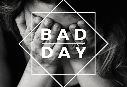 Bad Day - 20 ideas to make things better