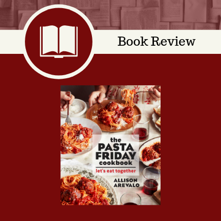 The Pasta Friday Cookbook, cookbook, book review, pasta, comfort food, Allison Arevalo