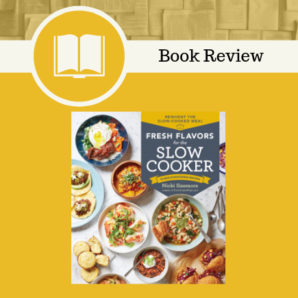 Fresh Flavors for the Slow Cooker, Nicki Sizemore, Storey Publishing, #FreshFlavorsForTheSlowCooker, book review, cookbook, slow cooker