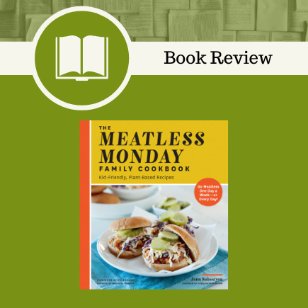 The Meatless Monday Family Cookbook