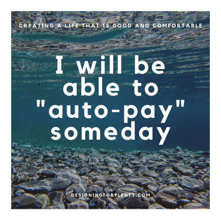 """I will be able to """"auto-pay"""" someday"""