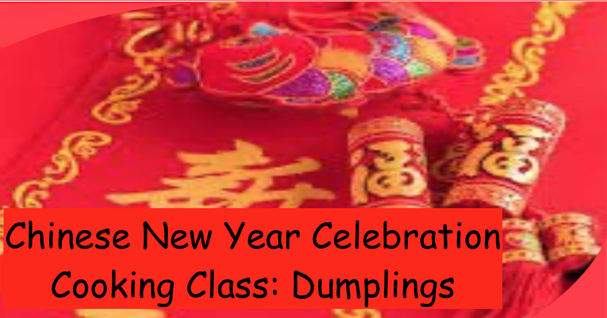 Chinese New Year Celebration – Cooking Class: Dumplings