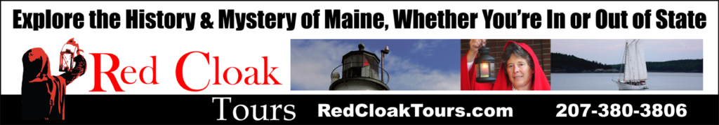 Link to Red Cloak Tours- Discover the History & Mystery of Maine, whether you're in our out of state.