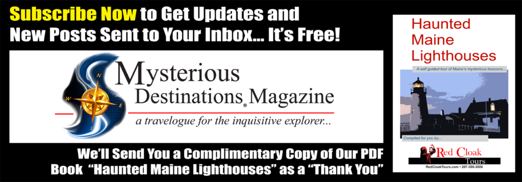 Subscribe to our newsletter and get our PDF book Haunted Maine Lighthouses as a gift.
