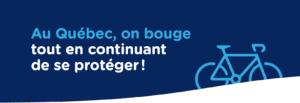 Au Québec, on bouge tout en continuant de se protéger!