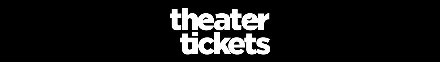 Theater Tickets – Theatre Tickets | TheaterTickets.com