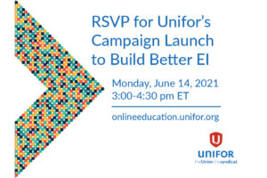 RSVP for Unifor's Campaign Launch to Build Better EI