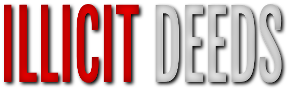 Illicit Deeds