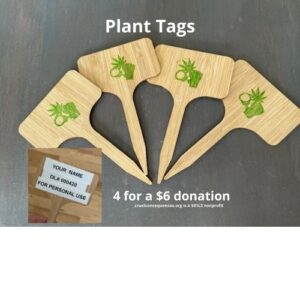 Plant Tags for a $6 donation to our 501c3 nonprofit