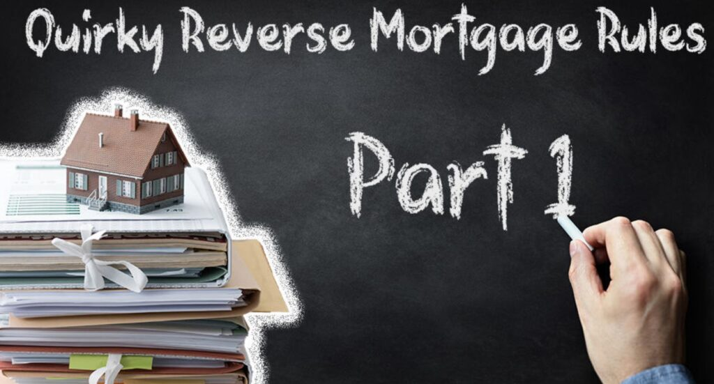 Reverse Mortgage Rules and Requirments