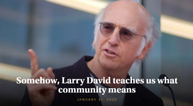 Glenn Beck - Somehow, Larry David teaches us what community means