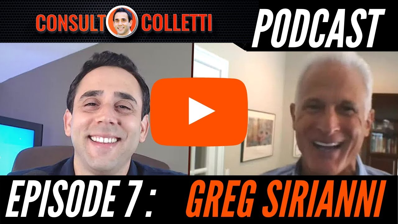 Consult Colletti Podcast. Episode 7: Greg Sirianni - youtube
