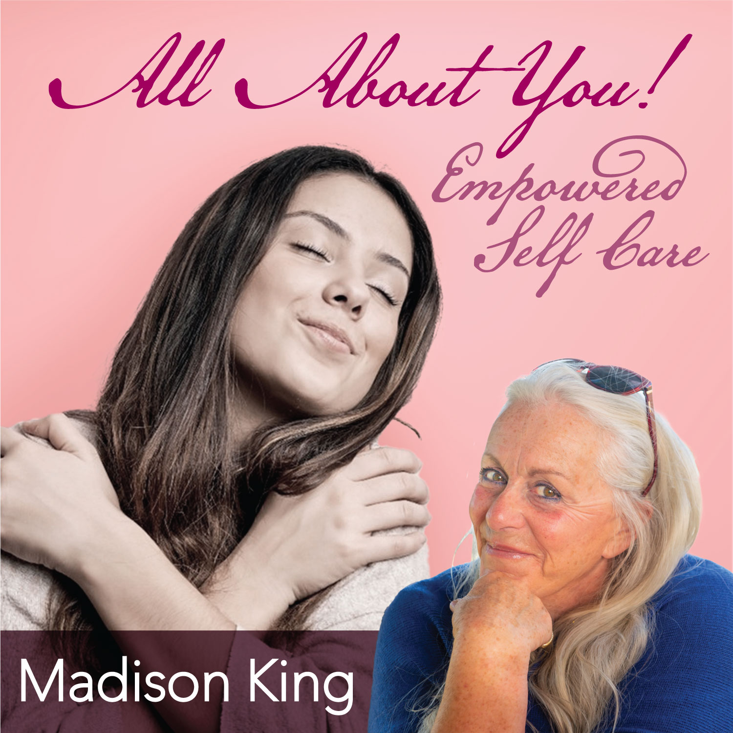All About You — Empowered Self Care with Madison King