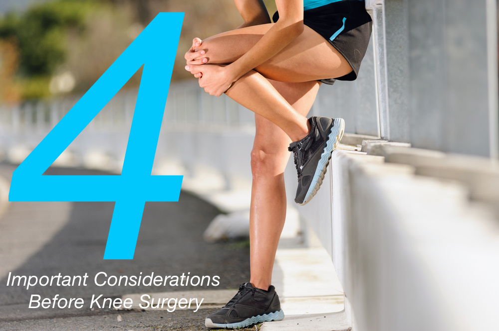 4 Important Considerations Before Knee Surgery