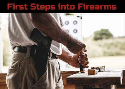 First Steps Into Firearms