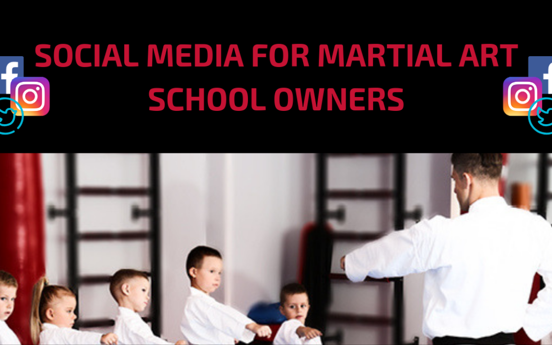 Social Media for Martial Arts School Owners