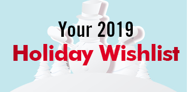 What Should Be on Your Holiday Wishlist This Year?