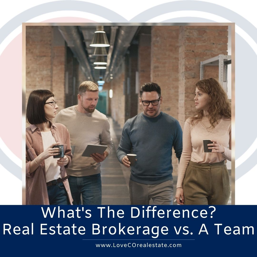 What's The Difference_ Real Estate Brokerage Vs. A Team Love Colorado Real Estate Denver