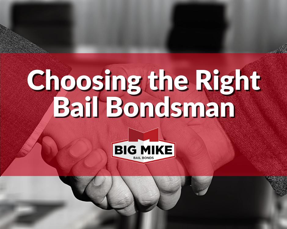 Choosing the Right Bail Bondsman