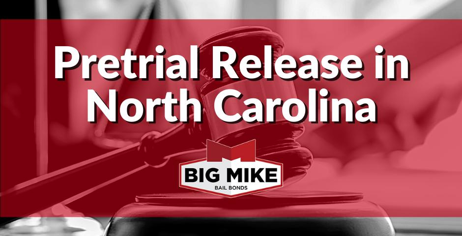 Pretrial Release in North Carolina