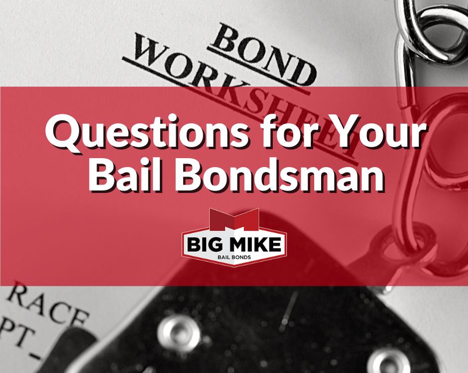 Questions for Your Bail Bondsman